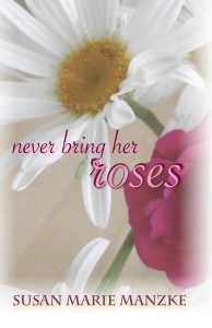Never Bring Her Roses